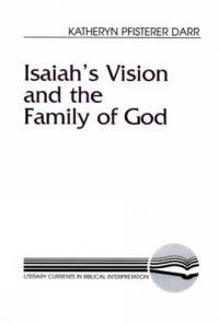 Isaiah's Vision and the Family of God: Book by Katheryn Pfisterer Darr