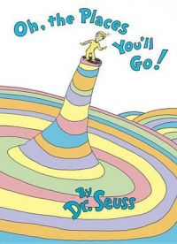 Oh, the Places You'LL Go!: Book by Dr. Seuss