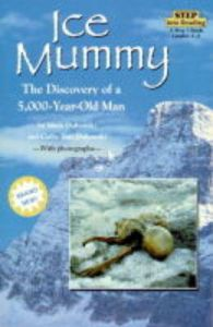 Ice Mummy: The Discovery of a 5000 Year Old Man: Book by Mark Dubowski