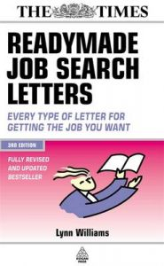 Readymade Job Search Letters: Every Type of Letter for Getting the Job You Want: Book by Lynn Williams