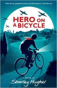 Hero on a Bicycle (P): Book by Shirley Hughes