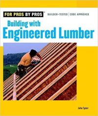 Building with Engineered Lumber (English) (Paperback): Book by John Spier