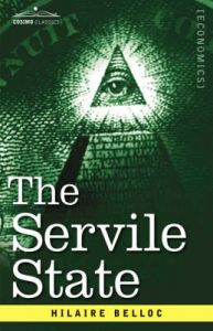 The Servile State: Book by Hilaire Belloc