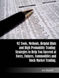 Trading Smart: 92 Tools, Methods, Helpful Hints and High Probability Trading Strategies to Help You Succeed at Forex, Futures, Commodities and Stock Market Trading: Book by Jim Wyckoff