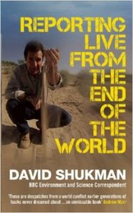 Reporting Live from the End of the World: Book by David Shukman