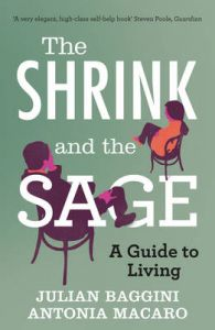 The Shrink and the Sage: A Guide to Living (English): Book by Julian Baggini