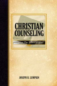 Christian Counseling; Healing the Tribes of Man: Book by Joseph, B. Lumpkin