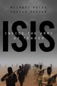 Isis: Inside the Army of Terror: Book by Michael Weiss (University of Washington)