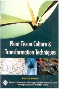 Plant Tissue Culture and Transformation Techniques/Nam S&T Centre: Book by Balram Sharma