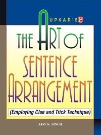 The art of Sentence Arrangement: Book by Ajay K. Singh
