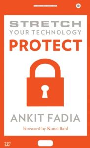 STRETCH YOUR TECHNOLOGY PROTECT  : Book by Ankit Fadia