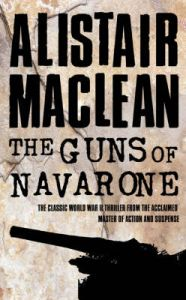 The Guns of Navarone: Book by Alistair MacLean