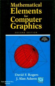 MATHEMATICAL ELEMENTS FOR COMPUTER GRAPHICS (English) 2nd Edition (Paperback): Book by David Rogers