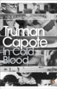 In Cold Blood: A True Account of a Multiple Murder and its Consequences (English) (Paperback): Book by Truman Capote
