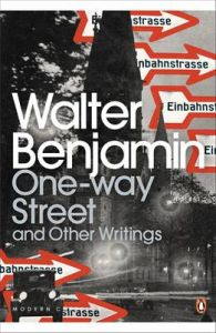 One-Way Street and Other Writings: Book by Walter Benjamin