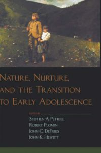 Nature, Nurture and the Transition to Early Adolescence