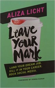 LEAVE YOUR MARK: Book by Aliza Licht