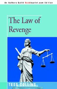 The Law of Revenge: Book by Tess Collins, PH.D.