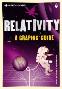 Introducing Relativity: A Graphic Guide: Book by Bruce Bassett