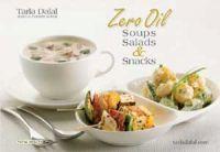 Zero Oil , Soup Salads & Snacks: Book by Tarla Dalal