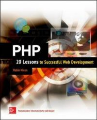PHP: 20 Lessons to Successful Web Development: Book by Robin Nixon