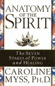 Anatomy Of The Spirit: Book by Caroline M. Myss