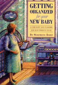 Getting Organized for Your New Baby: A Checklist and Planner for Busy Parents to-be: Book by Maureen Bard