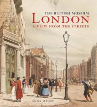 London: A View from the Streets: Book by Anna Maude