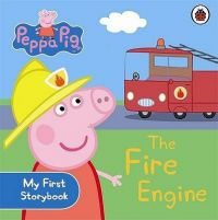 Peppa Pig: The Fire Engine: My First Storybook (English) (Board book): Book by Ladybird