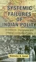 Systemic Failures of Indian Polity: Book by Mahinder N. Gulati
