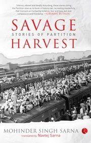 Savage Harvest: Book by Mohinder Singh Sarna