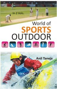 World of Sports: Outdoor: Book by Anil Taneja