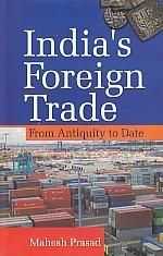 India's Foreign Trade From Antiquity To Date: Book by Mahesh Prasad