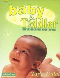 Baby & Toddler Cookbook: Book by Tarla Dalal