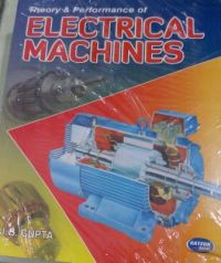 Theory & Performance Of Electrical Machines PB: Book by Gupta J B