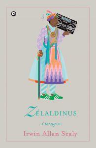 ZELALDINUS: Book by Irwin Allan Sealy