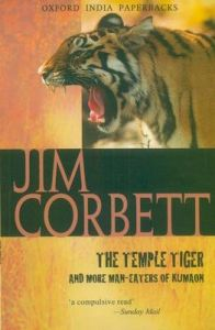 Temple Tiger and More Man-eaters of Kumaon: Book by Jim Corbett