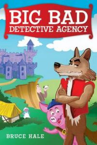 Big Bad Detective Agency - Library Edition: Book by Bruce Hale