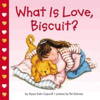 What is Love Biscuit: Book by Alyssa Satin Capucilli