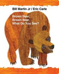 Brown Bear, Brown Bear, What Do You See?: Book by Bill Martin, Jr.