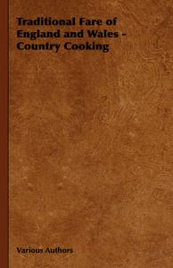 Traditional Fare of England and Wales - Country Cooking: Book by Authors Various Authors