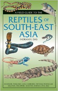A Field Guide To The Reptiles Of South-East Asia (English) (Hardcover): Book by Indraneil Das