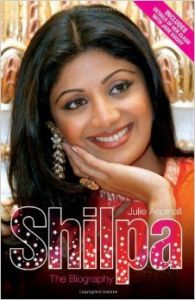 Shilpa Shetty the biography (English) (Paperback): Book by Julie Aspinall
