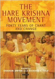 The Hare Krishna Movement: Forty Years of Chant and Change: Book by Graham Dwyer