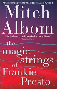 The Magic Strings of Frankie Presto: Book by Mitch Albom
