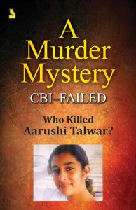 A MURDER MYSTERY -AARUSHI TALWAR? Paperback: Book by VINAY MOHAN SHARMA
