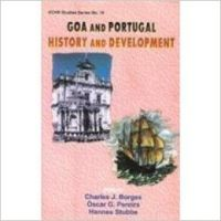 Goa and Portugal : History and Development: Book by  Charles J. Borges, Oscar G. Percira , Hannes Stubbe
