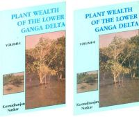 Plant Wealth of the Lower Ganga Delta: an Eco Taxonomical Approach in 2 Vols: Book by Kumudranjan Naskar