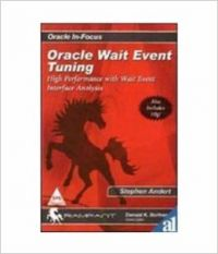 ORACLE WAIT EVENT TUNING: HIGH PERFORMANCE WITH WAIT EVENT INTERFACE ANALYSIS (INCLUDES 10 1st Edition (English) 1st Edition: Book by William Sanders Chandima Cumaranatunge