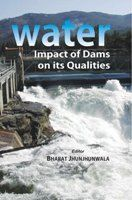 Water: Impact of Dams On Its Qualities: Book by Bharat Jhunjhunwala